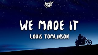 Louis Tomlinson - We Made It (Lyrics)