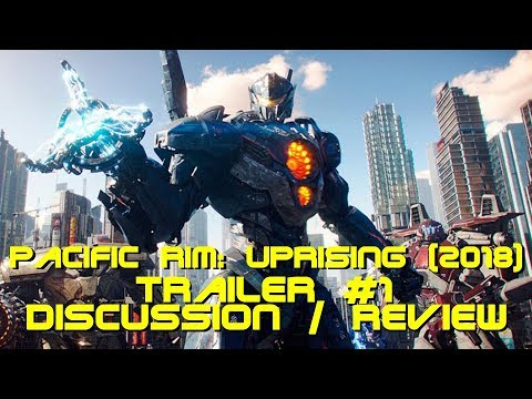 Pacific Rim: Uprising Official Trailer #1 - Discussion / Review