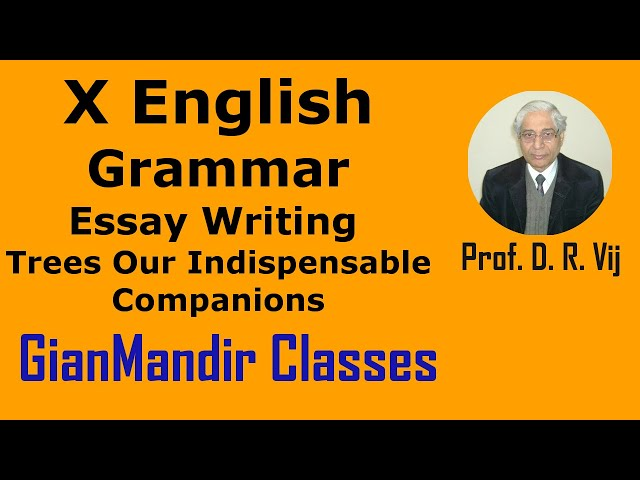 X English | Grammar | Essay Writing | Trees Our Indispensable Companions by Nandini Ma'am