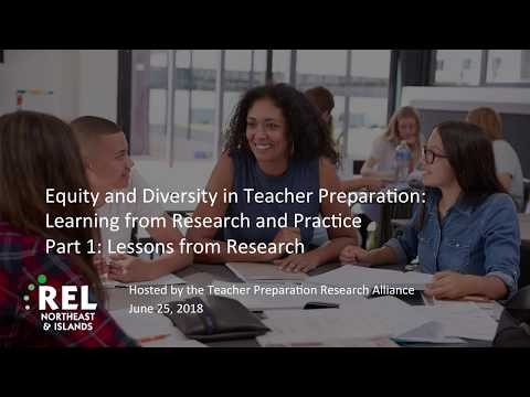 Equity and Diversity in Teacher Preparation: Learning from Research and Practice, Part 1