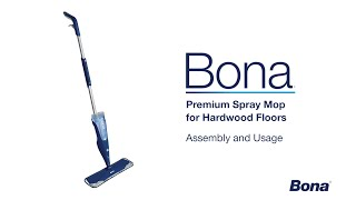 How to Assemble and Use the Bona Premium Spray Mop for Hardwood Floors