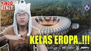 🔴 WOW..!!! Lihat Update Terkini Stadium Baru JDT - Stadium Sultan Ibrahim Larkin #INDOREACTTV