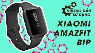 Đồng hồ thông minh Xiaomi Amazfit Bip hướng dẫn sử dụng