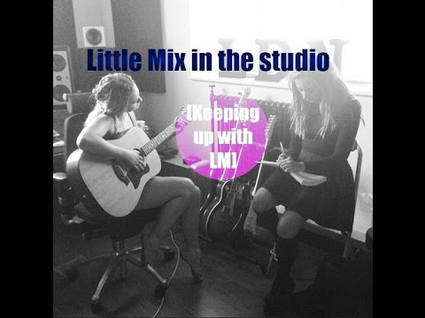 Little Mix in the studio [Keeping up with Little Mix]