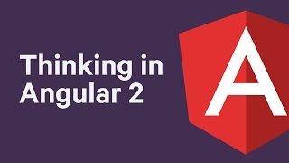 thinking in angular 2 an overview of key angular 2 concepts for javascript developers