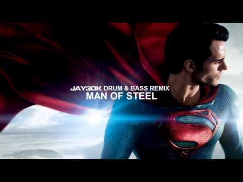 Man of Steel (Jay30k Drum & Bass Remix)