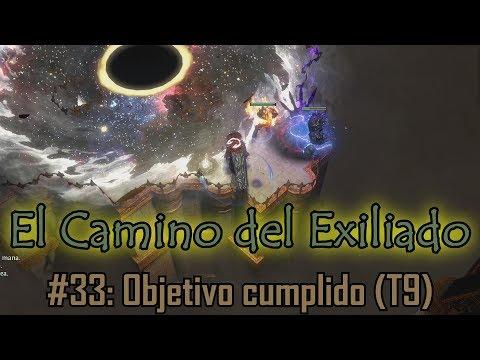 PoE - El camino del exiliado #33 - Objetivo cumplido (con Santiago)