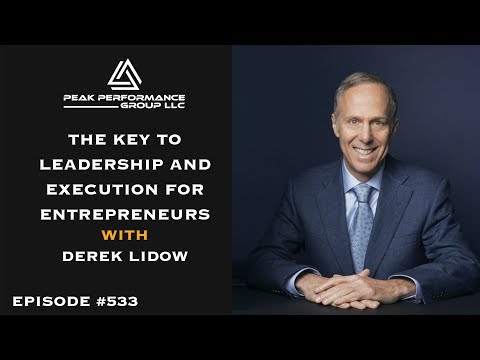 The Key to Leadership and Execution for Entrepreneurs | Derek Lidow | Episode #533
