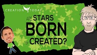 How can new stars be forming when God already made them? - Creation Today Claims