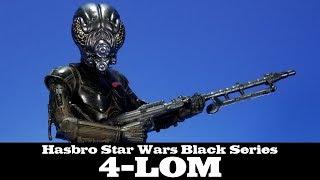 Star Wars Black Series 4-LOM Hasbro Review