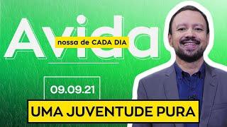 UMA JUVENTUDE PURA - 09/09/2021