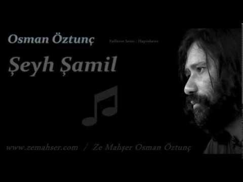 Şeyh Şamil (Osman Öztunç)