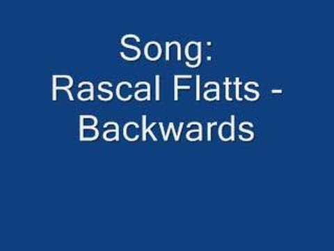 Rascal Flatts -  Backwards (Backwards)