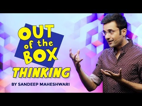 Out of the Box Thinking – By Sandeep Maheshwari I Hindi