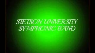 Symphony on Themes of John Philip Sousa - II. After  The Thunderer  - Stetson University