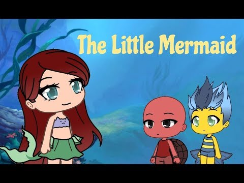 The Little Mermaid - Gacha Life