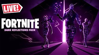 🔴 *NEW* FORTNITE DARK REFLECTIONS PACK OUT NOW MUST WATCH (FORTNITE BATTLE ROYALE LIVE)