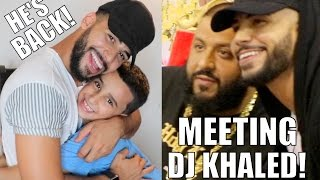 HE'S BACK IN VLOGS!! & I MET DJ KHALED!!!