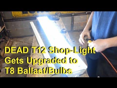 Convert T12 Florescent Shop Lights To T8 Ballast And Bulbs