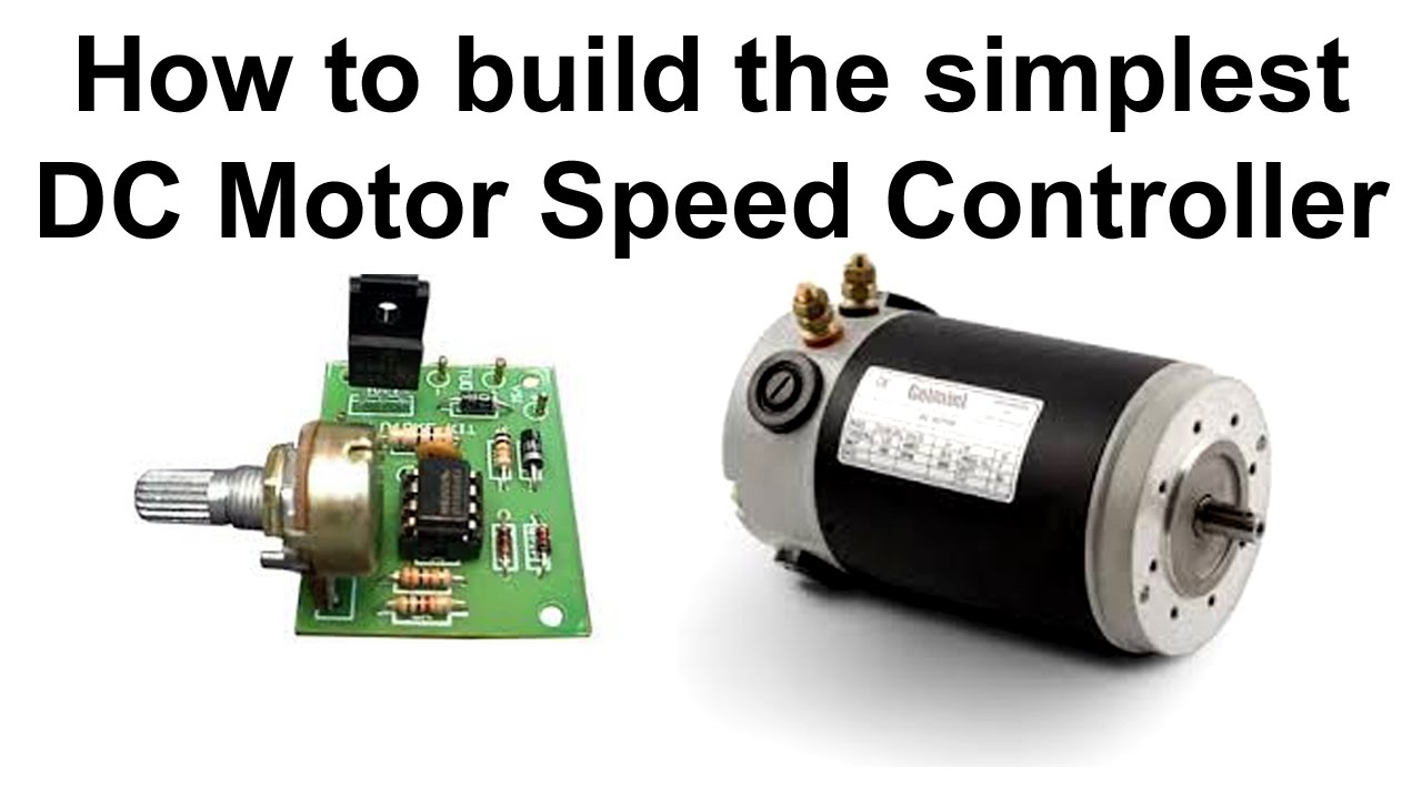 How To Build The Simplest Dc Motor Speed Controller Youtube Motor Speed Electronics Projects Diy Diy Electrical