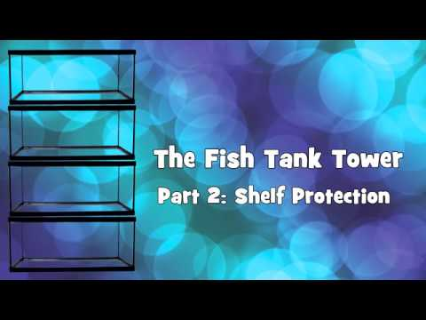 The Fish Tank Tower - Shelf Protection