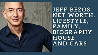 JEFF BEZOS Net Worth, Lifestyle, Family, Biography, House and Cars