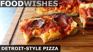 Detroit-Style Pizza - Food Wishes