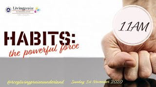 November Thanksgiving Service  // Habits: The Powerful Force