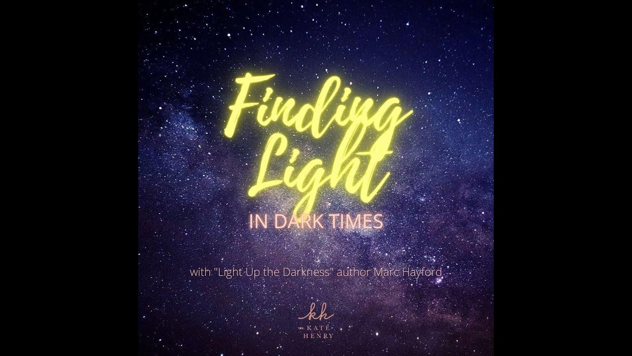 Finding Light in Dark Times