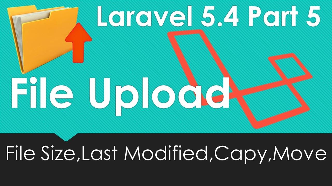 Laravel 5 4 File upload - File Size, Last Modified, Copy and Move #5/9