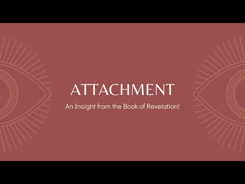 Attachment:  An Insight from the Book of Revelation