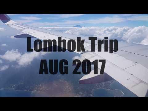 Lombok Trip AUG 2017 vlog