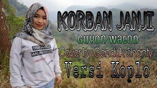 Gambar cover Korban Janji - Guyon Waton Koplo ala Om. Adella Cover by Genduk Shanty