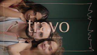Смотреть клип Paulo Novaes & Anavitória - Travo
