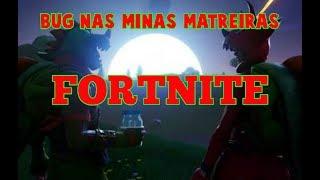 FORTNITE BUG IN MINAS MATREIRAS