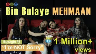 "SIT | BIN BULAYE MEHMAN | S1 E3 | ""I am NOT sorry"""