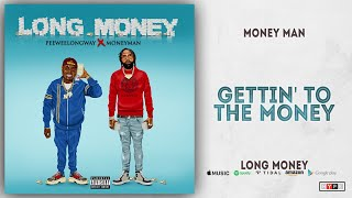 Gambar cover Money Man - Gettin' To The Money (Long Money)