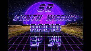 S.R. Synth Weekly Episode 34