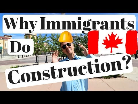 Why Immigrants Choose To Do Construction In Canada?