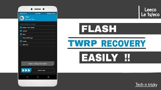 ☑ How to install TWRP in Le 1s/Eco Easily!!! (x507, x509, x500 etc)
