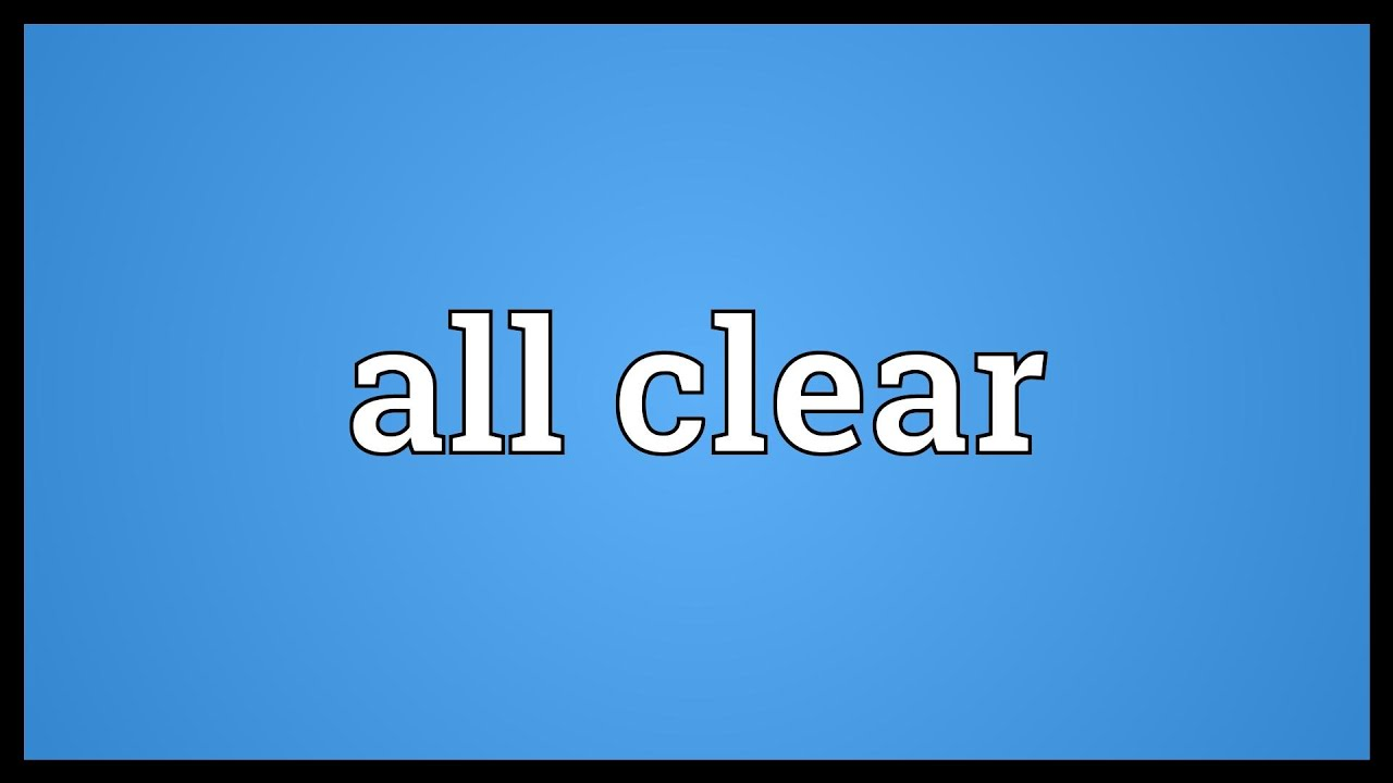 All clear Meaning - YouTube