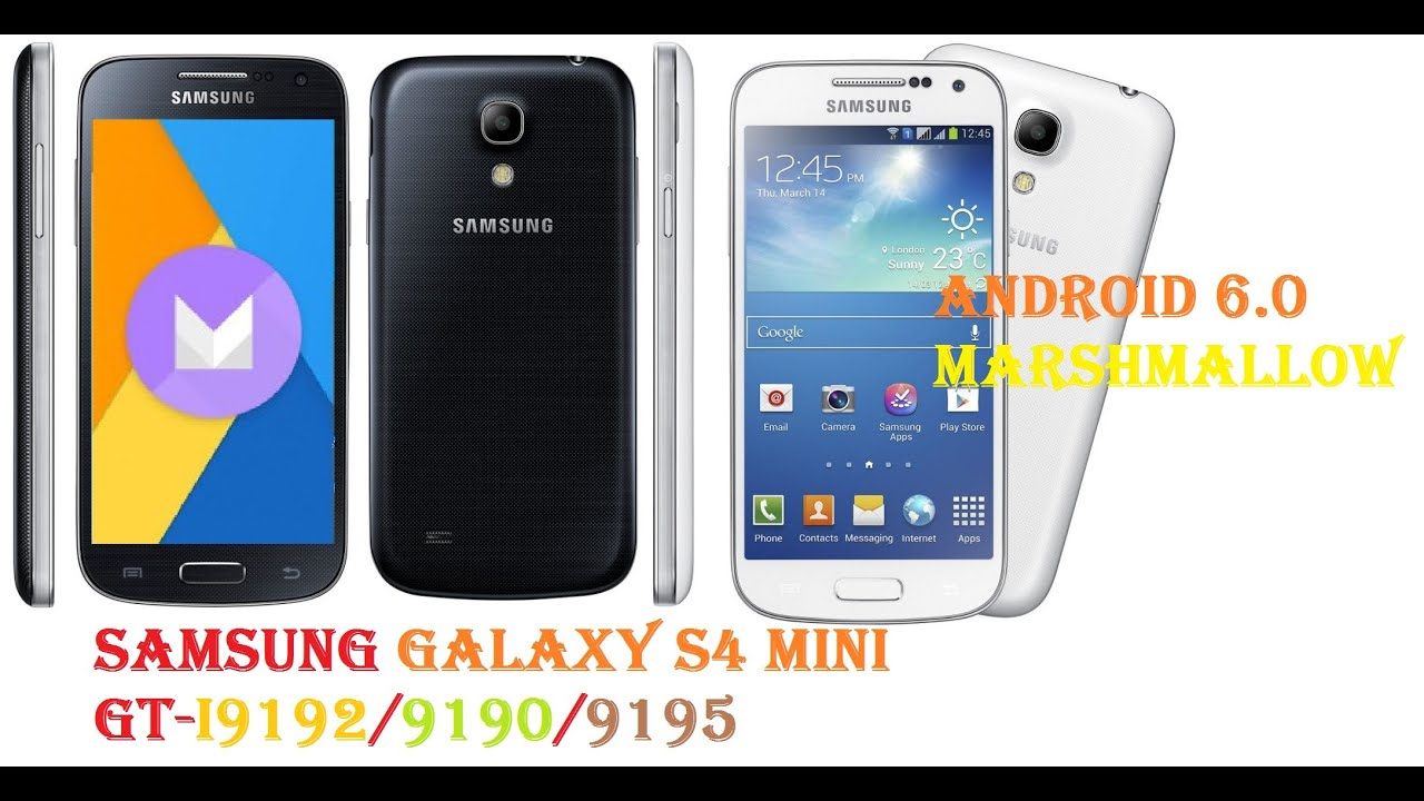 Smartphone Samsung Galaxy S4 Mini Gt I9190: [GT-I9190/2/5]Android 6.0.1 Marshmallow Rom For Samsung