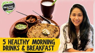 5 Healthy Morning Drinks & Breakfast l Healthy Breakfast Ideas for weight-loss l The Healthy Foodie