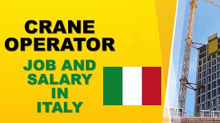 Crane Operator Job And Salary In Italy Jobs And Wages In Italy Youtube