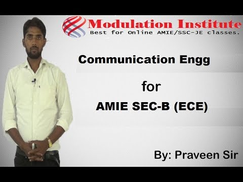 Communication Engineering Lecture for AMIE sec-B (ECE) By: Praveen sir: MODULATION : 9015781999