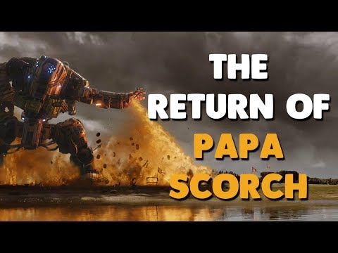 Titanfall 2 - THE RETURN OF PAPA SCORCH | Iniquity Speaks!