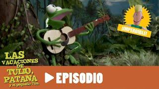 Las vacaciones de Tulio, Patana y el pequeño Tim - Episodio 12 - La rana que nadie quería