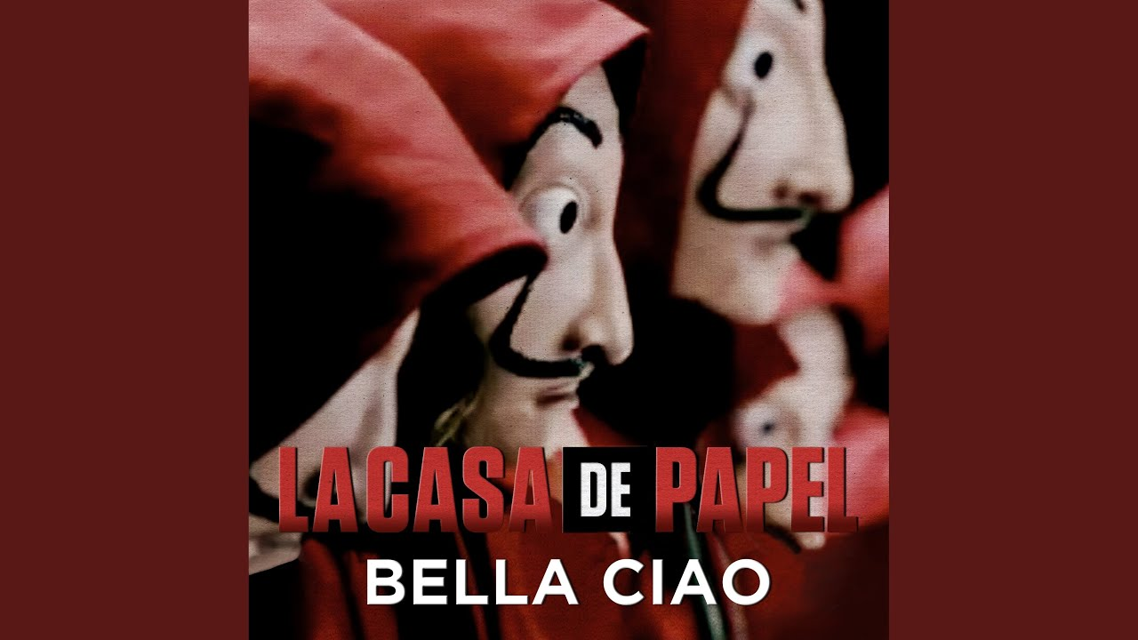 Bella Ciao Música Original De La Serie La Casa De Papel Money Heist Youtube