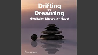 Drifting and Dreaming (Meditation & Relaxation Music)