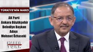 Türkiye'nin Nabzı - 11 Mart 2019 (AK Parti Ankara Büyükşehir Belediye Başkan Adayı Mehmet Özhaseki)